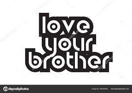Quotes About Loving Your Brother Fascinating Bold Text Love Your Brother Inspiring Quotes Text Typography Des