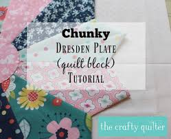 Dresden Plate tutorial - The Crafty Quilter & Learn how to make a Chunky Dresden Plate with this tutorial from Julie @  The Crafty Adamdwight.com