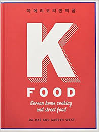 K Food Korean Home Cooking And Street Food Da Hae West Gareth