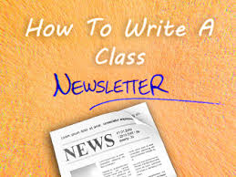 Class Newsletter Bringing The Classroom Together How To Write A Class Newsletter
