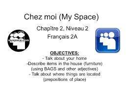 chez moi my space chap tre 2 niveau 2 fran ais 2a objectives