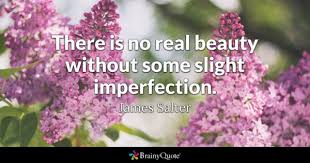 Beauty In Imperfection Quotes Best Of Imperfection Quotes BrainyQuote