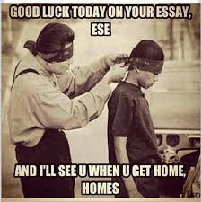 good luck on your essay ese hip wiki good luck on your essay ese see you when you get home homes