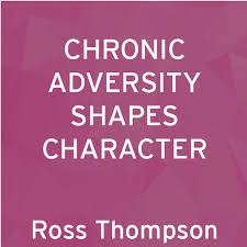 essay series on character and opportunity chronic adversity shapes character