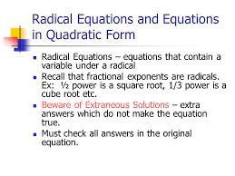 radical equations and equations in quadratic form radical equations equations that contain a variable under
