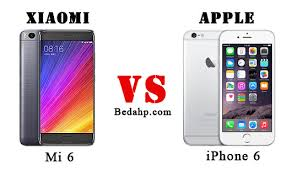 xiaomi vs iphone. perbedaan xiaomi mi 6 vs iphone vs iphone