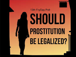 legalizing prostitution is it a solution or a curse onlyloudest the question arises is it immoral to provide sexual services for money if yes then what about those countless girls and women who have no other option to