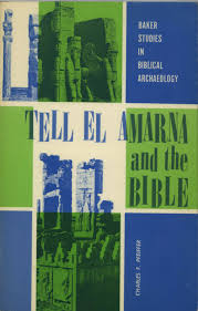 The Baker Book Of Bible Charts Maps And Timelines Tell El Amarna And The Bible By Charles F Pfeiffer A