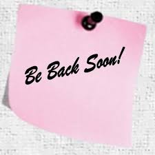 Image result for be back soon