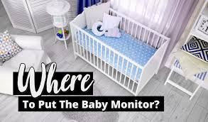 where to put a baby monitor