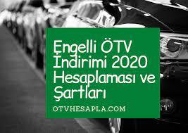 Engelli ÖTV İndirimi 2020 Hesaplaması Ve Şartları - Ötv Hesaplama 2021
