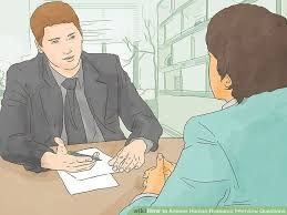 How To Answer Human Resource Interview Questions 13 Steps