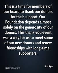 How To Thank Donors For Their Support Pat Ryan Friendship Quotes Quotehd