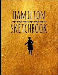 hamilton sketch book blank alexander hamilton revolution sketch book for drawing ideas and sketches great for artists students and teachers