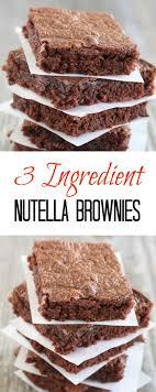 Nutella Topped Brownies 25 Best 3 Ingredient Brownies Ideas On Pinterest 3 Ingredient