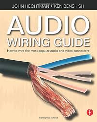 the audio wiring guide how to wire the most popular audio and the audio wiring guide how to wire the most popular audio and video connectors amazon co uk john hechtman 9780240520063 books