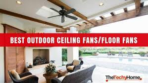 the best outdoor ceiling fans outdoor floor fans