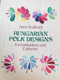 Hungarian Folk Embroidery Designs Hungarian Folk Art Designs Embroidery