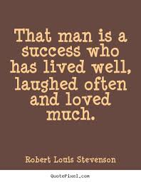 How to make picture quote about success - That man is a success ... via Relatably.com