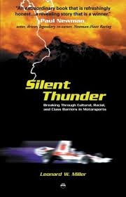 Silent Thunder: Breaking Through Cultural, Racial, and Class Barriers in  Motorsports: Leonard W. Miller: 9781569021767: Amazon.com: Books