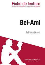 Bel Ami De Maupassant Fiche De Lecture Par Baptiste Frankinet