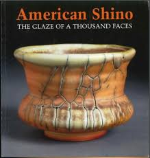 American Shino: The Glaze of a Thousand Faces: Richter, Lester ...
