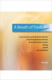A Breath of Fresh Air (With Shrapnel): Alisa Dale: 9780741452412 ...