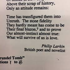 best philip larkin ideas larkin poems philip  our almost instinct almost true what will survive of us is love philip