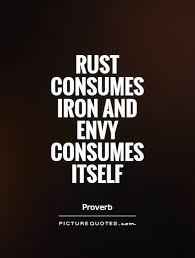 Envy Quotes Magnificent Rust Consumes Iron And Envy Consumes Itself