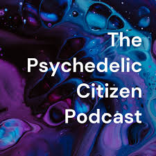 The Psychedelic Citizen Podcast With Brandon Batstone