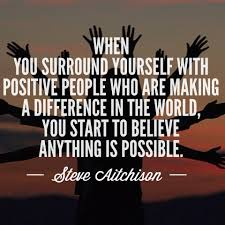 Positive People Quotes Custom When You Surround Yourself With Positive People Who Are Making A