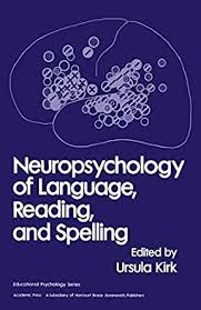 Neuropsychology of Language, Reading and Spelling (Educational Psychology)  - Kindle edition by Kirk, Ursula. Health, Fitness & Dieting Kindle eBooks @  Amazon.com.