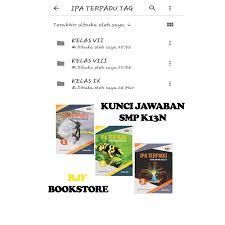 Buku ini merupakan edisi revisi yang ketiga yang juga sebagai penyempurna dari edisi pertama dan kedua. Jual Kunci Jawaban Ipa Terpadu Tim Abdi Guru Smp K13n Kls 1 3 Erlangga Jakarta Timur Rjf Bookstore Tokopedia