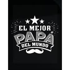 Papa Design Amazon Com Hushtee El Mejor Papa Del Mundo Gift For Dad