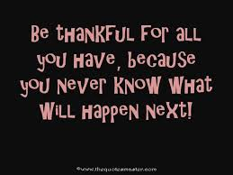 Quotes About Being Thankful Fascinating Be Thankful For Life Quote