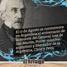 El Arraigo - Empanadas Gourmet - El 17 de Agosto se conmemora en Argentina  el aniversario de la muerte del General José de San Martín. Prócer máximo  argentino y libertador de la