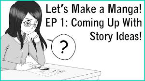 Manga Ideas Lets Make A Manga Ep 1 Coming Up With Story Ideas Youtube