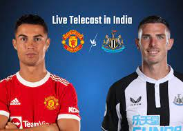 Manchester United vs Newcastle Live Telecast Channel in India