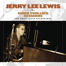 jerry lee lewis the knox phillips