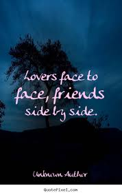 Quotes About Friendship Lovers Quotes about friendship Lovers face to face friends side by side 41
