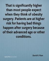 Surgery Quotes Extraordinary David R Flum Quotes QuoteHD