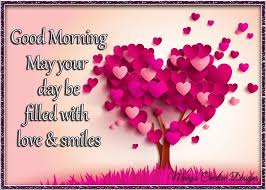 good morning may your day be filled with love and smile