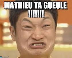 Impossibru Guy Original : <b>Mathieu Ta</b> Gueule !!!!!!!, - - 8xdwez