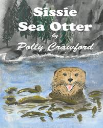 Sissie Sea Otter: Crawford, Polly: 9781986386593: Amazon.com: Books