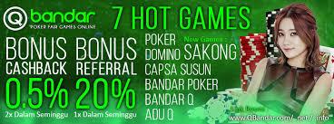 7 hot games dan dapatkan bonus cashback juga bonus referral