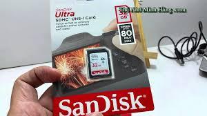 SDHC SANDISL UKTRA 32GB CLASS 10 80MB/S - Thẻ Nhớ Minh Hằng .com - YouTube