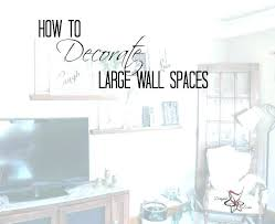 how to decorate a large blank wall how to decorate big empty wall blank wall ideas