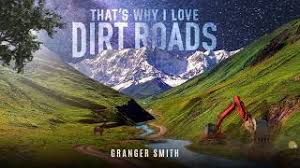 Granger Smith - That's Why I Love Dirt Roads (official audio ...