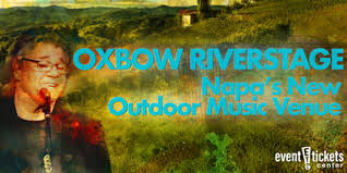 Oxbow Riverstage Napas New Outdoor Music Venue