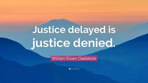delayed is justice denied essay justice delayed is justice denied law essay